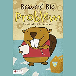 Beavers' Big Problem Audiobook