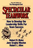 Spectacular Teamwork, Robert Blake and Robert Allen, 0471853119