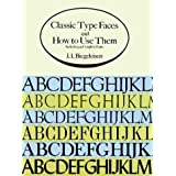 Classic Type Faces and How to Use Them: Including 91 Complete Fonts
