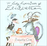 Lady Lupin's Book of Etiquette, Babette Cole, 1561452572
