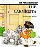 img - for Fue Carmelita/Katie Did It (Mis Primeros Libros) (Spanish Edition) book / textbook / text book