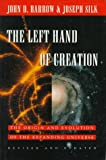 The Left Hand of Creation, John D. Barrow and Joseph Silk, 0195086759