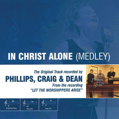 In Christ Alone Medley (As Made Popular By Phillips, Craig & Dean)