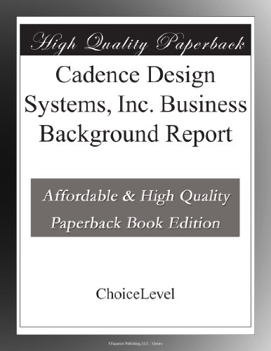 Cadence Design Systems  Inc  Business Background Report