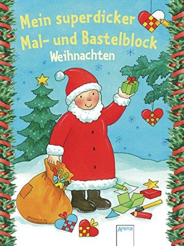 Mein superdicker Mal- und Bastelblock: Weihnachten