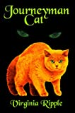 Journeyman Cat: A Master Cat Novel: Toby's Tale Book 2 (Master Cat Series)
