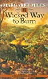 A Wicked Way to Burn, Margaret Miles, 0553578626