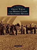Ghost Towns and Mining Camps of Southern Nevada (Images of America)