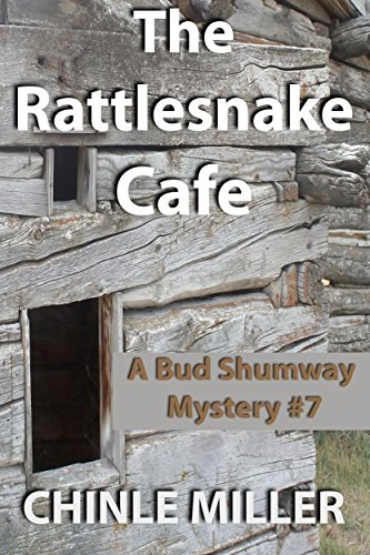 (The Rattlesnake Cafe (Bud Shumway Mystery Series Book)