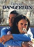 L'amour dangereux (Trop plein d'amour)