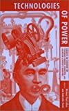 img - for Technologies of Power: Essays in Honor of Thomas Parke Hughes and Agatha Chipley Hughes book / textbook / text book