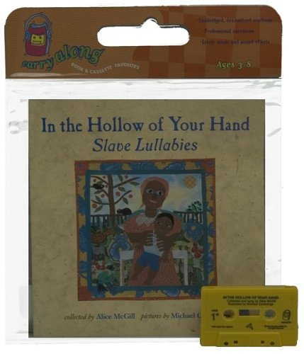 In the Hollow of Your Hand Book & Cassette: Slave Lullabies (Carry Along Book & Cassette Favorites) by HMH Books for Young Readers