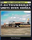 F-84 Thunderjet Units Over Korea (Osprey Aviation Frontline Colour)