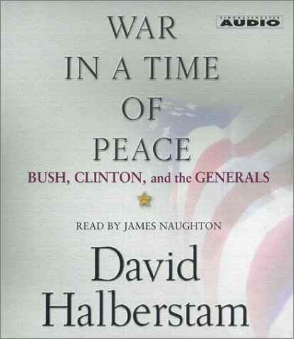 War in a Time of Peace: Bush, Clinton, and the Generals by Brand: Simon n Schuster Audio