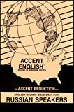 Russian Speakers (Accent English)