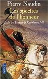 Cycle de Tristan de Castelreng, tome 7 : Les spectres de l'honneur par Naudin
