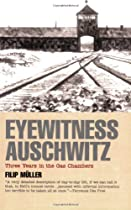 Eyewitness Auschwitz: Three Years in the Gas Chambers (Published in association with the United States Holocaust Memorial Museum)