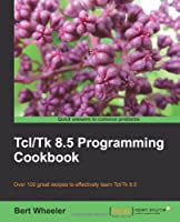 Tcl/Tk 8.5 Programming Cookbook Front Cover