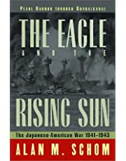 Eagle And The Rising Sun: The Japanese American War 19414 To 1943 Pearl Harbor Through Guad