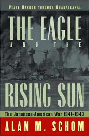 The Eagle and the Rising Sun: The Japanese-American War 1941-1943: Pearl Harbor through Guadalcanal PDF