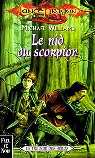 Lancedragon - Trilogie des héros, tome 3 : Le nid du scorpion par Michael Williams