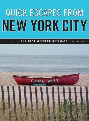 Quick Escapes From New York City, 8th: The Best Weekend Getaways (Quick Escapes Series)