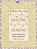 Follow-the-Line Quilting Designs: Full-Size Patterns for Blocks and Borders