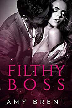 FILTHY BOSS by [Brent, Amy]