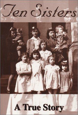 Ten Sisters : A True Story