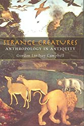 Strange Creatures: Anthropology in Antiquity
