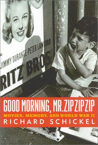 Read Online Good Morning, Mr. Zip Zip Zip: Movies, Memory and World War II PDF
