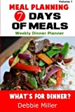 7 Days of Meals (Volume 1), Debbie Miller, 1492706698
