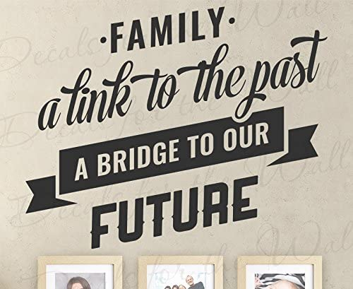 Amazon Com Family A Link To The Past A Bridge To Our Future Home House Love Memories Grandparent Grandchild Vinyl Decal Wall Decor Letter Art Quote Sticker Inspirational Saying Lettering Decoration