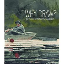 Why Draw?: 500 Years of Drawings and Watercolors from Bowdoin College