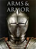 Arms and Armor, Stephen N. Fliegel, 0940717468