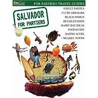 Salvador for Partiers: Visual Travel Guide to Salvador
