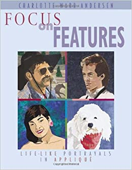 Book Focus on Features- Print on Demand Edition: Life-like Portrayals in Applique