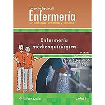 Colección Lippincott Enfermería. Un enfoque práctico y conciso: Enfermería medicoquirúrgica, 4.ª (Spanish Edition)