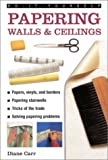 Papering Walls and Ceilings, Donald Carr, 184215561X