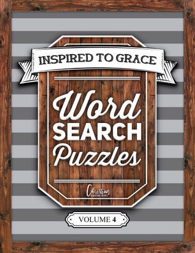 Inspired To Grace Word Search Puzzles: Volume 4 (Christian Word Search)