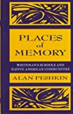 Places of Memory : Whiteman's Schools and Native American Communities, Peshkin, Alan, 0805824685