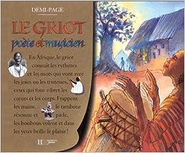 griot poète et musicien (Le) | Ottenheimer-Maquet, Laurence. Auteur