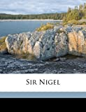 Sir Nigel, Arthur Conan Doyle and William Randolph Hearst, 1177865475