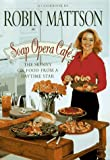 img - for Soap Opera Cafe: The Skinny on Food from a Daytime Star book / textbook / text book