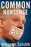 Common Nonsense, Alexander Zaitchik, 0470557397