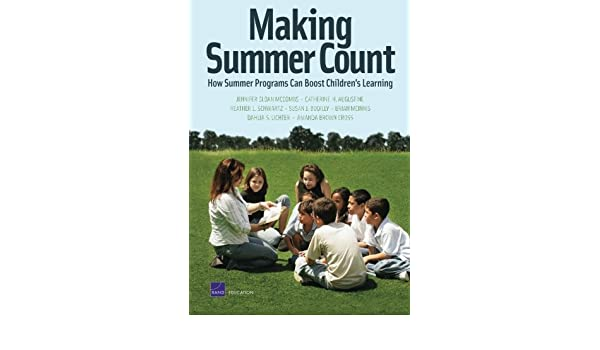 Making Summer Count: How Summer Programs Can Boost Childrens Learning (Rand Corporation Monograph)