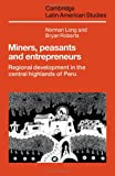 Miners, Peasants and Entrepreneurs, Norman Long and Bryan Roberts, 0521248094