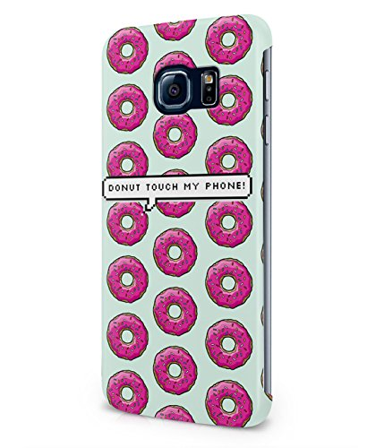 Donut Touch My Phone Donuts Pattern Plastic Snap-On Case Cover Shell For Samsung Galaxy S6 EDGE