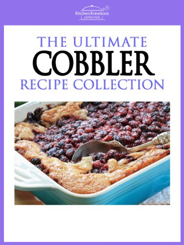 Cobbler Recipes - Easy To Make Mouth Watering