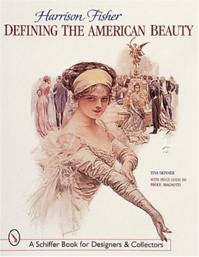 Harrison Fisher: Defining the American Beauty (Schiffer Book for Collectors and Designers)